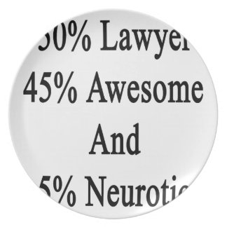 50 Lawyer 45 Awesome And 5 Neurotic Plate