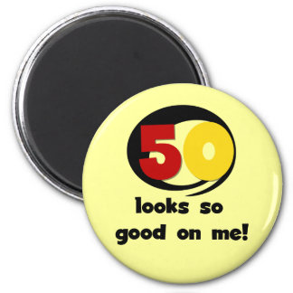 50 Looks So Good On Me T-shirts and Gifts Magnet