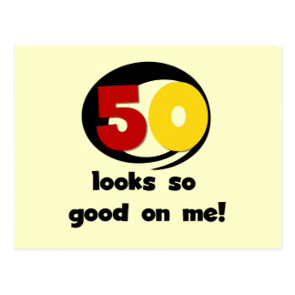 50 Looks So Good On Me T-shirts and Gifts Postcard