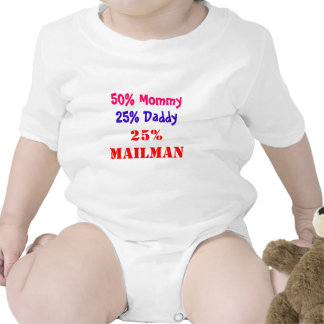 50% Mommy, 25% Daddy, 25% MAILMAN T Shirts
