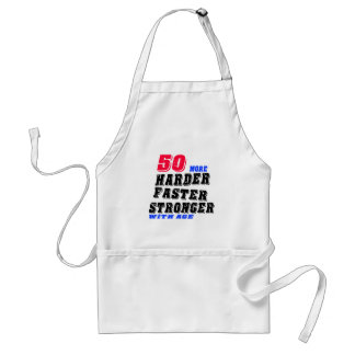 50 More Harder Faster Stronger With Age Adult Apron