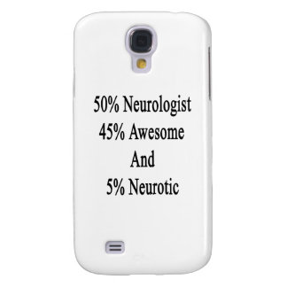 50 Neurologist 45 Awesome And 5 Neurotic Samsung S4 Case
