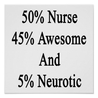 50 Nurse 45 Awesome And 5 Neurotic Poster