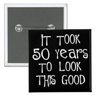 ¡50.o cumpleaños, 50 años para mirar esto bueno! pin cuadrada 5 cm