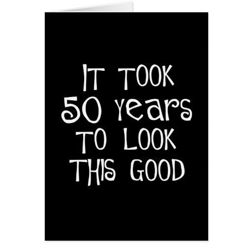 ¡50.o cumpleaños, 50 años para mirar esto bueno! tarjeta de felicitación