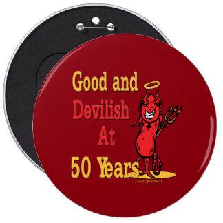 50.o cumpleaños bueno y diabólico pin redondo de 6 pulgadas