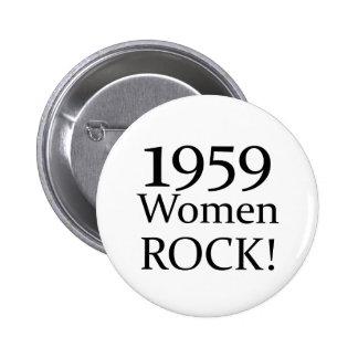 50.o ¡Regalos de cumpleaños, roca de 1959 mujeres! Pin Redondo De 2 Pulgadas