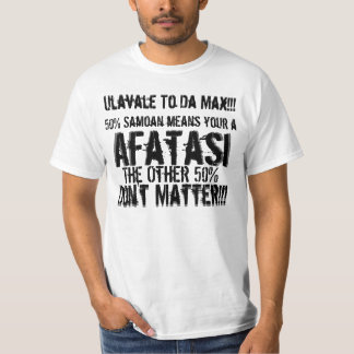 50% Samoan means your a, Afatasi T-Shirt