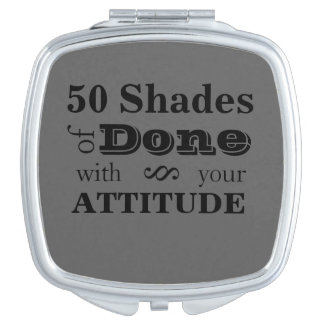 50 Shades of Done with your Attitude Compact Mirro Vanity Mirror