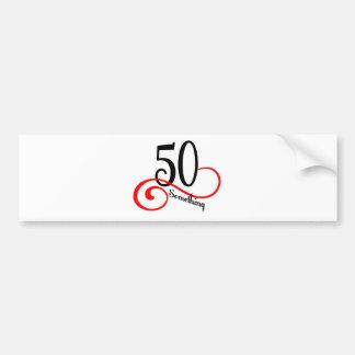 50 Something Bumper Sticker