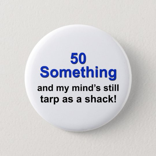 50 Something ... Button
