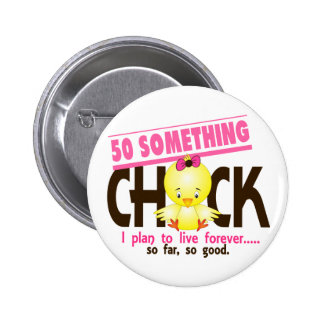 50-Something Chick 5 Button