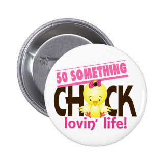 50-Something Chick 6 Button