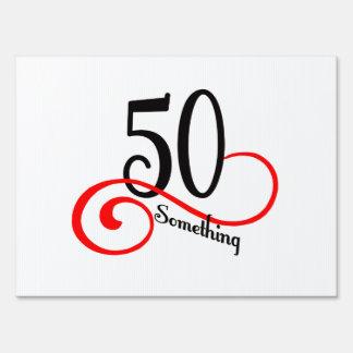 50 Something Yard Sign