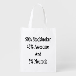 50 Stockbroker 45 Awesome And 5 Neurotic Market Totes