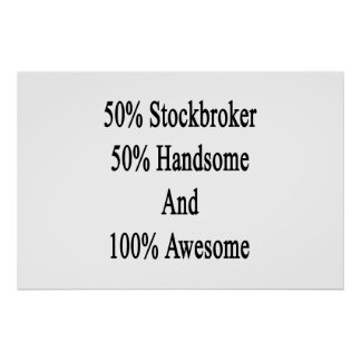 50 Stockbroker 50 Handsome And 100 Awesome Poster