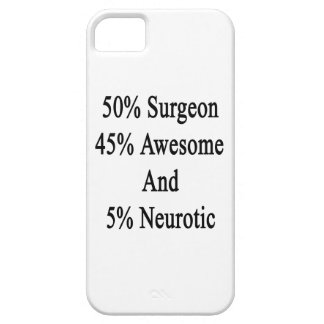 50 Surgeon 45 Awesome And 5 Neurotic iPhone SE/5/5s Case