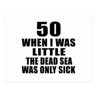 50 when i was little the dead sea was only sick postcard