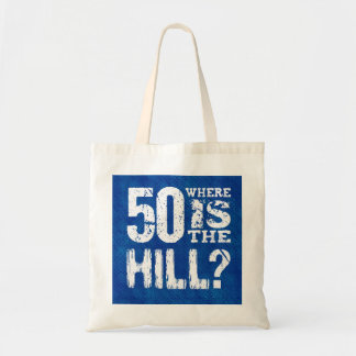 50 Where Is The Hill Funny 50th Birthday SI02Z Budget Tote Bag