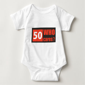 50 who cares baby bodysuit