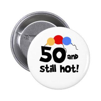 50 y aún caliente pins