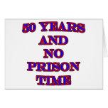 50 y ninguna hora de prisión felicitación