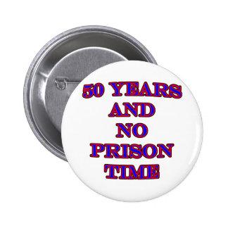 50 y ninguna hora de prisión pins
