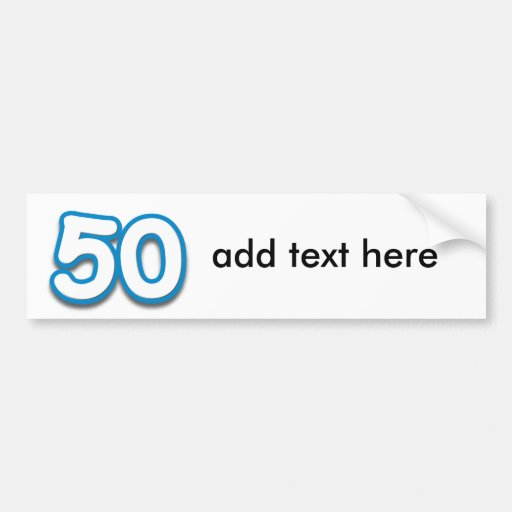 50 Year Birthday or Anniversary - Add Text Car Bumper Sticker