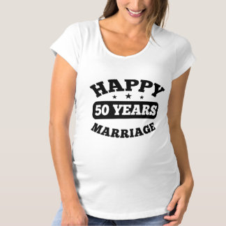 50 Year Happy Marriage Maternity T-Shirt