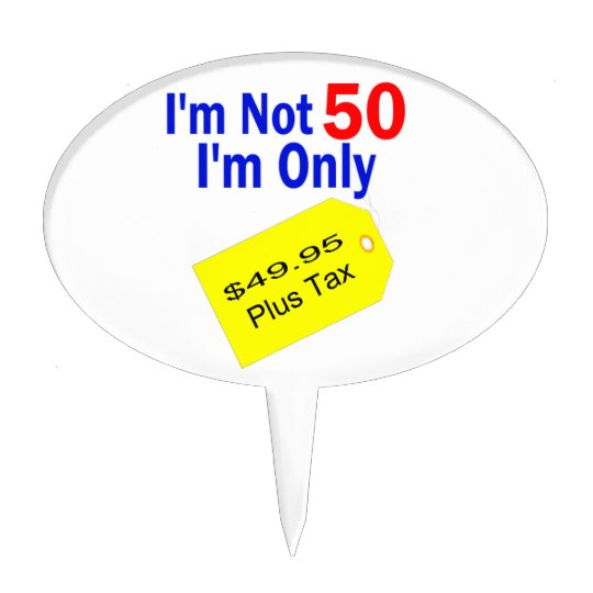 50 Year old Birthday Humor Cake Topper