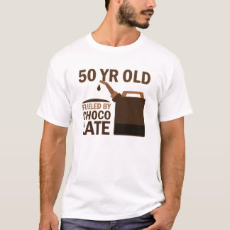 50 Year Old Fueled By Chocolate T-Shirt