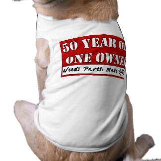 50 Year Old, One Owner - Needs Parts, Make Offer Pet Tshirt