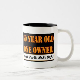 50 Year Old, One Owner - Needs Parts, Make Offer Two-Tone Coffee Mug