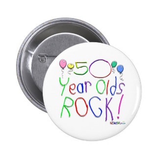 50 Year Olds Rock ! Pinback Button