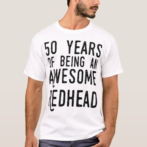 50 YEARS OF BEING AN AWESOME REDHEAD V Neck t-shir T-Shirt
