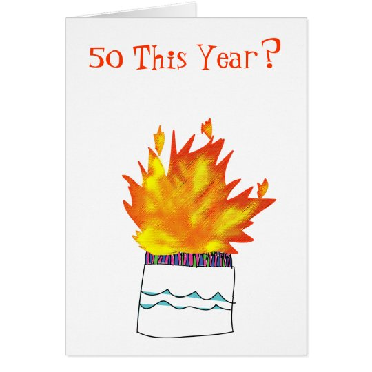 50 Years Old Cake On Fire Birthday Card