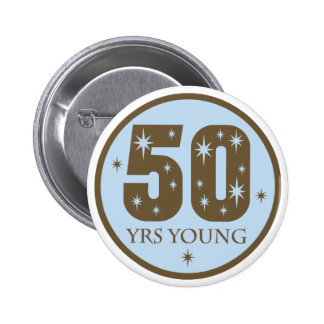 50 Years Young 50th Birthday Gift 2 Inch Round Button