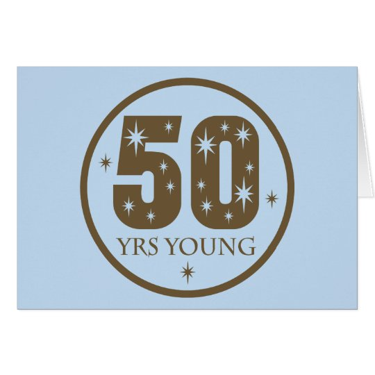 50 Years Young 50th Birthday Gift Card