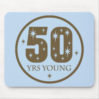 50 Years Young 50th Birthday Gift Mouse Pad