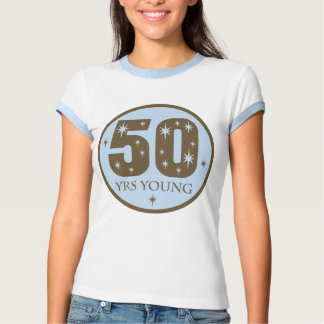 50 Years Young 50th Birthday Gift T Shirt