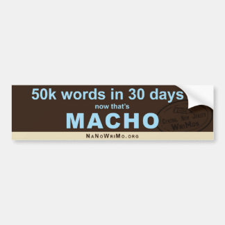 50k in 30d? Now that's MACHO. Car Bumper Sticker