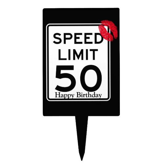 50mph Speed Limit Sign With Happy Birthday Cake Topper