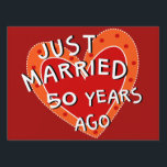 "50th Anniversary or Any Yr Whimsical Heart Gift Lawn Sign<br><div class=""desc"">Celebrate! Let the whole neighborhood know. Fun, romantic gift for the milestone anniversary of your parents, grandparents, friends or other family. Surprise them with this whimsical heart JUST MARRIED sign on their property. A one-of-a-kind awesome gesture they won&#39;t forget soon. See more JUST MARRIED gifts and products at Zigglets here...</div>"