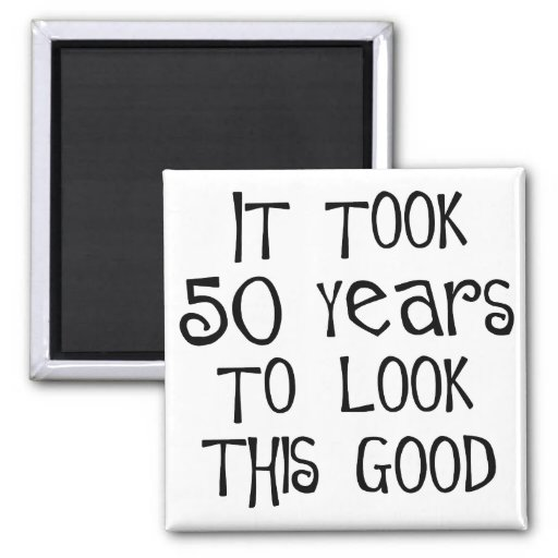 50th birthday, 50 years to look this good! 2 inch square magnet