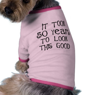 50th birthday, 50 years to look this good! pet shirt