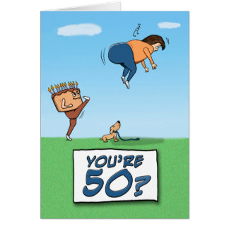 50th Birthday: A Kick in the Butt Greeting Card