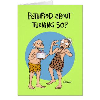 50th Birthday Card: Petrified Card