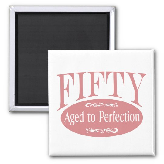 50th birthday, Fifty - Aged to Perfection 2 Inch Square Magnet