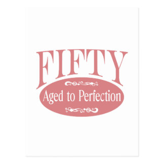 50th birthday, Fifty - Aged to Perfection Post Cards