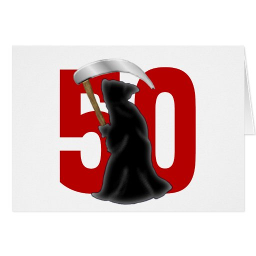 50th Birthday Funny Grim Reaper Greeting Cards